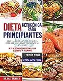Dieta Cetogénica para Principiantes #2020: Recetas Keto Rápidas y Fáciles. Reajuste su Cuerpo y...