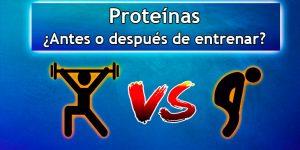 ¿Tomar proteínas antes o después de entrenar?